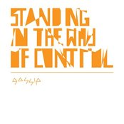 Standing In The Way Of Control (Remixes)