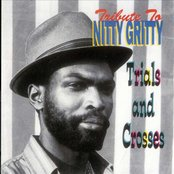 Tribute To Nitty Gritty: Trial and Crosses