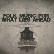 Folk Music For What Lies Ahead