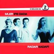 O Melhor De 2 - Mler Ife Dada / Radar Kadafi
