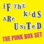 If The Kids Are United - The Punk Box Set