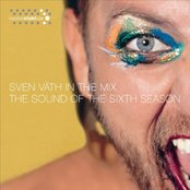 Sven Väth in the Mix: The Sound of the Sixth Season (disc 1: Wild)