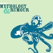 Mythology & Rumour