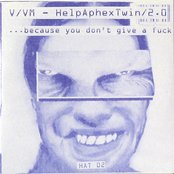 Helpaphextwin/2.0 / ...Because You Don't Give A Fuck