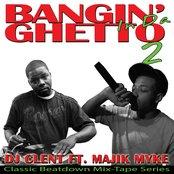 Bangin' in da Ghetto 2(DJ Clent Ft. Majik Myke)