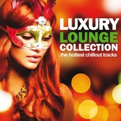 Luxury Lounge Collection (The Hottest Chillout Tracks)