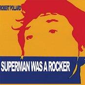 Superman Was A Rocker