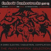 Endzeit Bunkertracks - Act II: The Alfa Matrix Selection