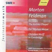 Feldman: Rothko Chapel / for Stephan Wolpe / Christian Wolff in Cambridge