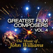 Greatest Film Composers Vol.4 - The Music of John Williams
