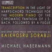 SORABJI: Piano transcriptions of Ravel / Bach / Chopin