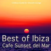 Best of Ibiza Cafe Sunset del Mar, Vol. 1 (Chillout Guide for Smooth Lounge)