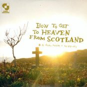 How to Get to Heaven from Scotland