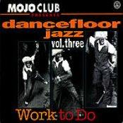 Dancefloor Jazz, Volume 3: Work to Do