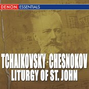 Chesnokov: Liturgy of St. John - Tchaikovsky: Liturgy of St. John