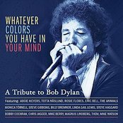 Whatever colors you have in your mind - A tribute to Bob Dylan
