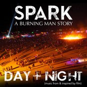 Spark: A Burning Man Story - Day + Night (Music from & Inspired by Film)