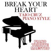 Break Your Heart (Taio Cruz Piano Style)