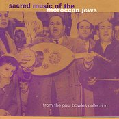 Sacred Music of Moroccan Jews - Paul Bowels Collection