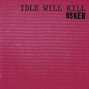 Idle Will Kill