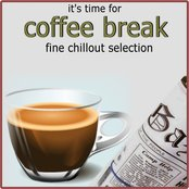 It's Time For Coffee Break (A Fine Chillout Selection)
