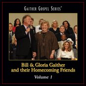 Bill & Gloria Gaither and Their Homecoming Friends Volume 1
