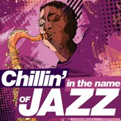 Chillin' in the Name Of...Jazz