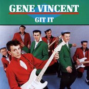 The Gene Vincent Box Set (disc 3: Git It)