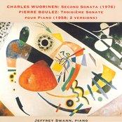 Wuorinen: Piano Sonata No. 2 / Boulez: Piano Sonata No. 3
