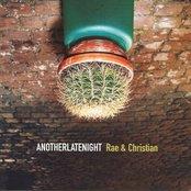 AnotherLateNight: Rae & Christian