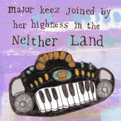 Major Keez Joined by her highness - In the Neither Land