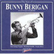 The Best of Bunny Berigan: I Can't Get Started