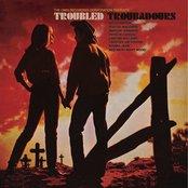 Troubled Troubadours