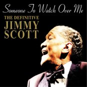 SOMEONE TO WATCH OVER ME - THE DEFINITIVE JIMMY SCOTT