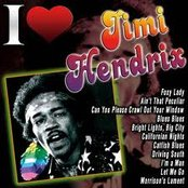 I love Jimi Hendrix
