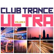 ClubTrance Ultra, Vol.2 (Trance Classic Masters and Future Anthems)