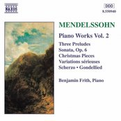 MENDELSSOHN: Sonata in E Major / Variations serieuses / Preludes and Etudes, Op. 104