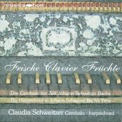 Harpsichord Recital: Schweitzer, Claudia - Bach, J.S. / Krieger, J. / Bach, J.C. / Buttstett, J.H. / Kuhnau, J. (Frische Clavier Fruchte)