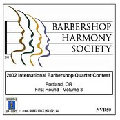 2002 International Barbershop Quartet Contest - First Round - Volume 3