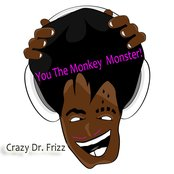You The Monkey Monster!