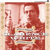 Clarence White: Tuff & Stringy/Sessions 1966-68