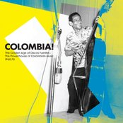 Colombia! The Golden Age of Discos Fuentes. The Powerhouse of Colombian Music 1960-76