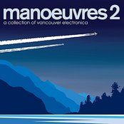 Manoeuvres 2 - A Collection Of Vancouver Electronica