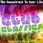The Soundtrack To Your Life: Club Classics