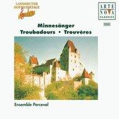 Troubadours - Songs By W. v.d. Vogelweide/N. v. Reuental, Oswald v. Wolkenstein