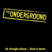 The Underground: #2 Straight Ahead...back to Roots