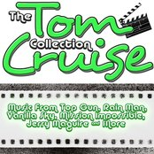 The Tom Cruise Collection: Music from the Hit Movies Top Gun, Rain Man and Many More