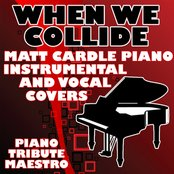 When We Collide (Matt Cardle Piano Instrumental and Vocal Covers)