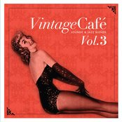 Vintage Café Vol. 3 - Lounge & Jazz Blends