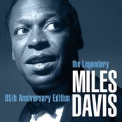 The Legendary Miles Davis - 85th Anniversary Edition